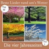 Top 30: Beste Lieder rund um's Wetter - Die vier Jahreszeiten, Vol. 1 von Various Artists