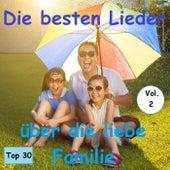 Top 30: Die besten Lieder über die liebe Familie, Vol. 2 by Various Artists