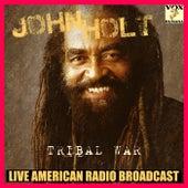 Tribal War (Live) von John Holt