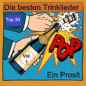 Top 30: Ein Prosit - Die besten Trinklieder, Vol. 1 van Various Artists