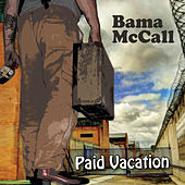 Paid Vacation by Bama McCall