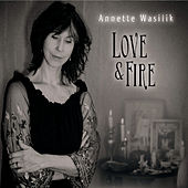 Love & Fire by Annette Wasilik