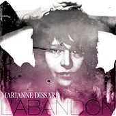 L'abandon (Remastered) by Marianne Dissard