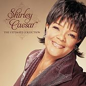The Ultimate Collection de Shirley Caesar