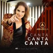 Canta, Canta, Canta de Anabella
