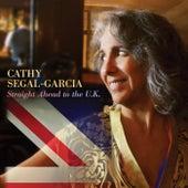 Straight Ahead to the U.K. by Cathy Segal-Garcia