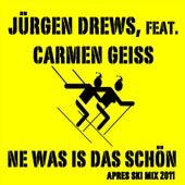 Ne Was Is  Das Schön, Apres Ski Mix von Jürgen Drews