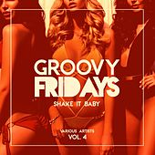 Groovy Fridays (Shake It Baby), Vol. 4 de Various Artists