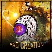 Bad Creation de K Dot