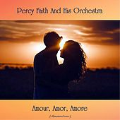 Amour, Amor, Amore (Remastered 2020) by Percy Faith