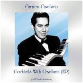 Cocktails With Cavallaro (EP) (All Tracks Remastered) de Carmen Cavallaro