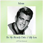 Be My Steady Date / Lilly Lou (Remastered 2019) van Fabian