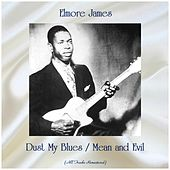 Dust My Blues / Mean and Evil (All Tracks Remastered) von Elmore James