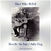 Beedle Um Bum / Salty Dog (All Tracks Remastered) by Blind Willie McTell