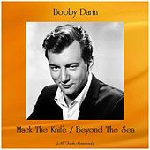 Mack The Knife / Beyond The Sea (All Tracks Remastered) di Bobby Darin