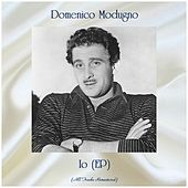 Io (EP) (All Tracks Remastered) by Domenico Modugno