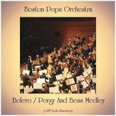Bolero / Porgy And Bess Medley (All Tracks Remastered) von Boston Pops Orchestra