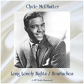 Long Lonely Nights / Heartaches (All Tracks Remastered) de Clyde McPhatter