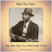 Rag, Mama, Rag / I'm A Rattlesnakin' Daddy (All Tracks Remastered) by Blind Boy Fuller