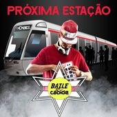 Próxima Estação Baile do Cabide de DJ Cabide