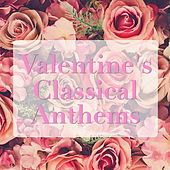 Valentine's Classical Anthems de Various Artists