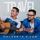 Volverte a ver de Travel