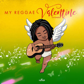 My Reggae Valentine: Extended Edition by Various Artists