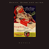 Death, Dumb and Blind by Sophia