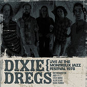 Live At The Montreux Jazz Festival 1978 by The Dixie Dregs