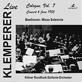Klemperer live: Cologne, Vol. 7: Beethoven, Missa solemnis (Historical Recording) by Otto Klemperer