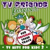 TV Friends Forever - TV Hits for Kids Vol. 2 (Wickie, Biene Maja, Pinnochio, Captain Future, Bugs Bunny) von Various Artists