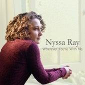 Wherever You're with Me de Nyssa Ray