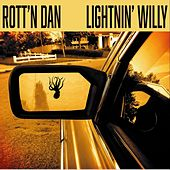 Rott'n Dan & Lightnin' Willy by Rott'n Dan