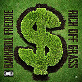 Rich Off Grass by Bankroll Freddie