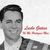 No Me Platiques Más (1956) von Lucho Gatica