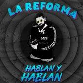 Hablan y Hablan de La Reforma