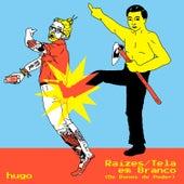 Raízes / Tela Em Branco (Os Donos do Poder) by Hugo