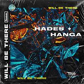 Will Be There by Hades