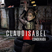 Condenada by Claudisabel