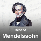 Best of Mendelssohn by Felix Mendelssohn