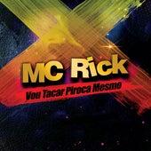 Vou Tacar Piroca Mesmo de MC Rick