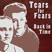 Back in Time by Tears for Fears