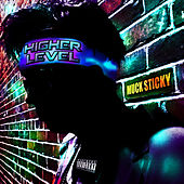 Higher Level by Muck Sticky