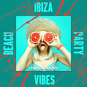 Ibiza Beach Party Vibes Compilation Mix by Ibiza Lounge Club