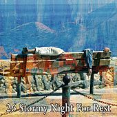 26 Stormy Night for Rest by Rain Sounds Nature Collection