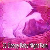 35 Sleepy Baby Night Rain by Rain Sounds and White Noise