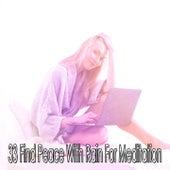 33 Find Peace with Rain for Meditation by Rain for Deep Sleep (1)