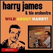 Wild About Harry (Album of 1958) von Harry James