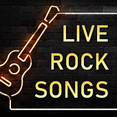 Live Rock Songs by Various Artists