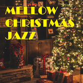 Mellow Christmas Jazz de Various Artists